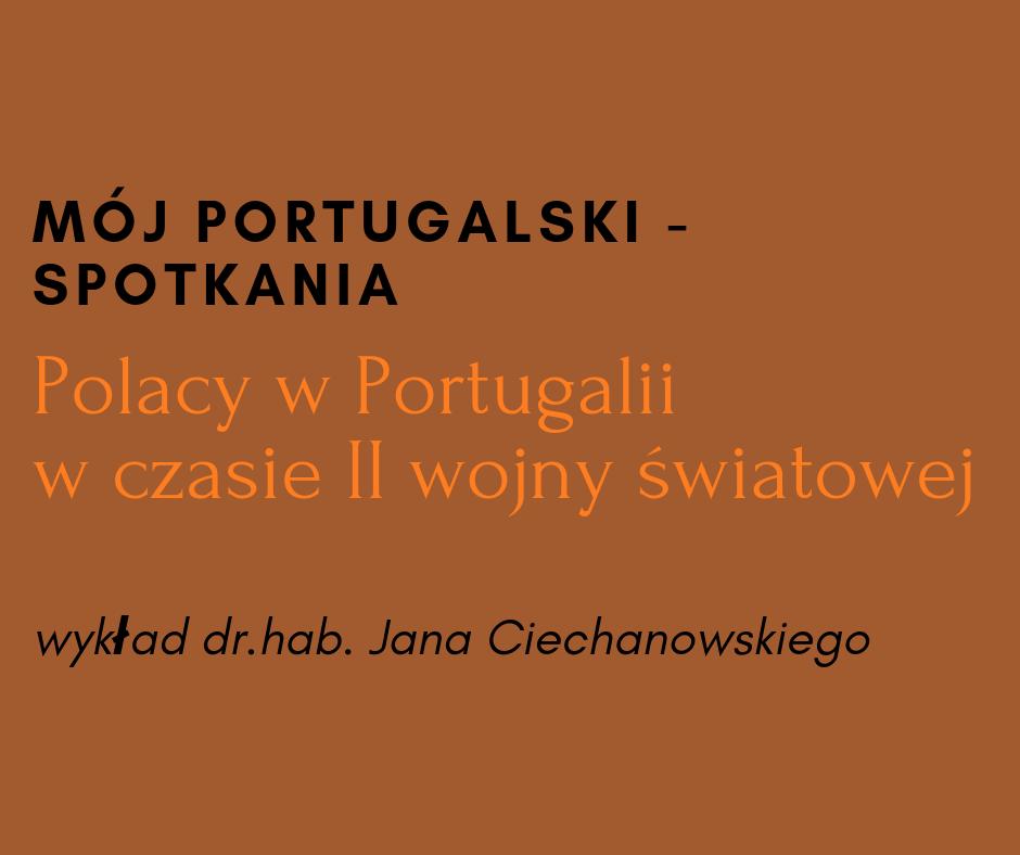 Wykład – Polacy w Portugalii podczas II wojny światowej